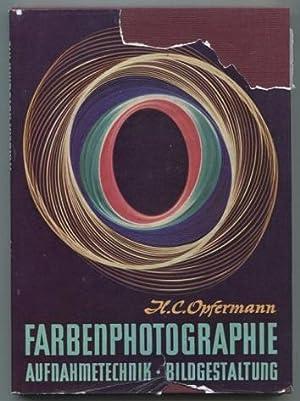 Farbenphotographie. Aufnahmetechnik, Bildgestaltung.: Opfermann, H. C.: