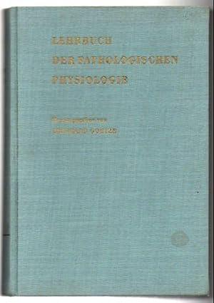 Lehrbuch der Pathologischen Physiologie.: Goetze, Eberhard (Herausgeber)
