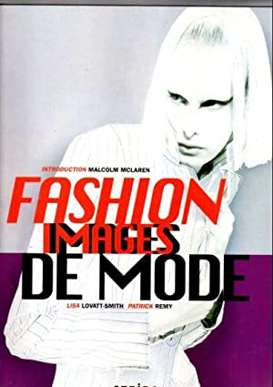 Fashion. Images de Mode. Nr.1. Introduction Malcolm: Lovatt-Smith, Lisa and