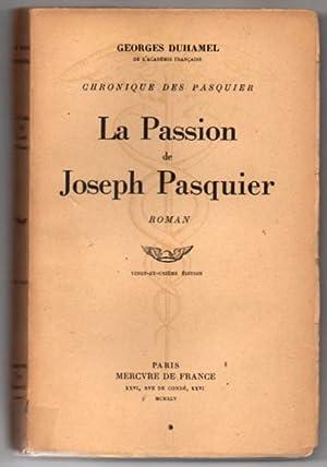 La Passion de Joseph Pasquier. Chronique des: Duhamel, Georges