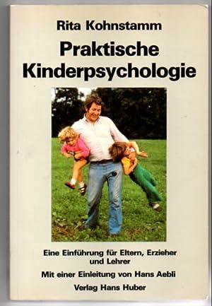 Praktische Kinderpsychologie. Eine Einführung für Eltern, Erzieher: Kohnstamm, Rita: