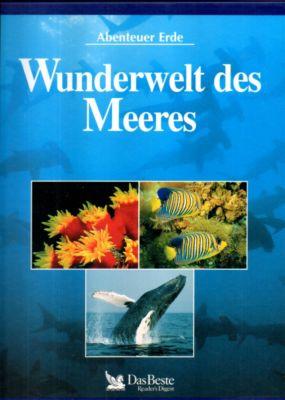 Abenteuer Erde: Wunderwelt des Meeres.: Mede, Dr. Angela