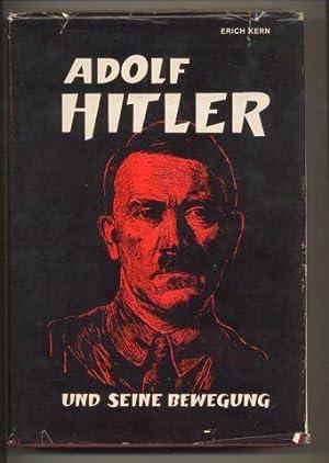 Adolf Hitler und seine Bewegung. Der Parteiführer.: Kern, Erich (=Erich