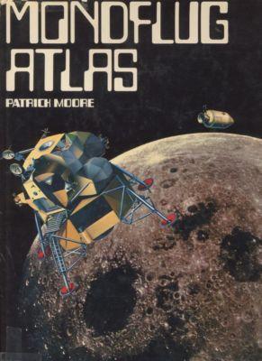 Mondflug-Atlas.: Moore, Patrick: