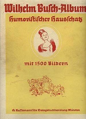 Wilhelm Busch-Album. Humoristischer Hausschatz.: Busch, Wilhelm: