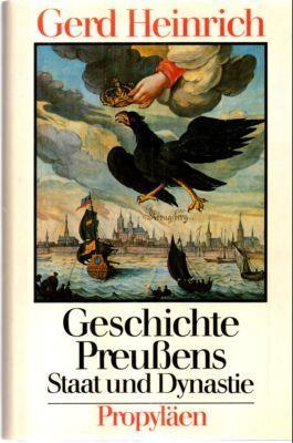 Geschichte Preußens. Staat und Dynastie.: Heinrich, Gerd: