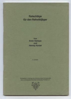 Ratschläge für den Rehwildjäger.: Nehlsen, Erich und