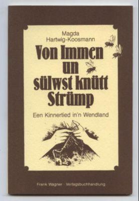Von Immen un sülwst knütt Strümp. Een: Hartwig-Koosmann, Magda