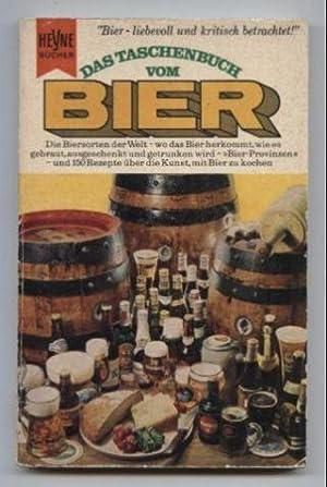 Das Taschenbuch vom Bier. Die Biersorten der: Böttinger, Theodor