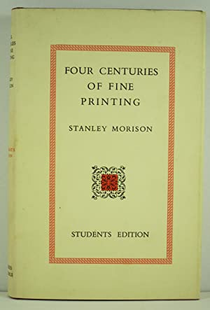 Four Centuries of Fine Printing: One Hundred and Ninety-Two Facsimiles of Pages From Books Printed ...