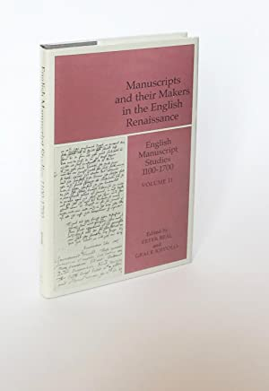 English Manuscript Studies 1100-1700. Volume 11. Manuscripts and Their Makers in the English Rena...