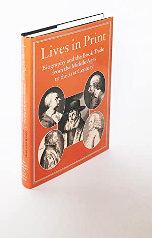 Lives in Print: Biography and the Book Trade from the Middle Ages to the 21st Century (Publishing...