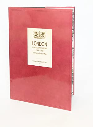 London: A Cartographic History 1746-1950. 200 Years of Folding Maps