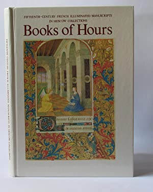 Books of Hours. Fifteenth-century French illuminated manuscripts in Moscow collections