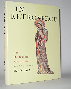 In Retrospect. A Catalog of 100 Outstanding Manuscripts sold in the last four decades by H. P. Kraus