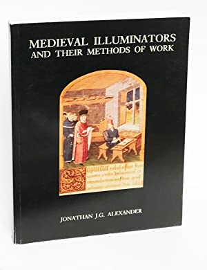 Medieval Illuminators and Their Methods of Work