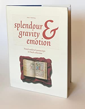 Splendour, Gravity, Emotion: French Medieval Manuscripts in Dutch Collections