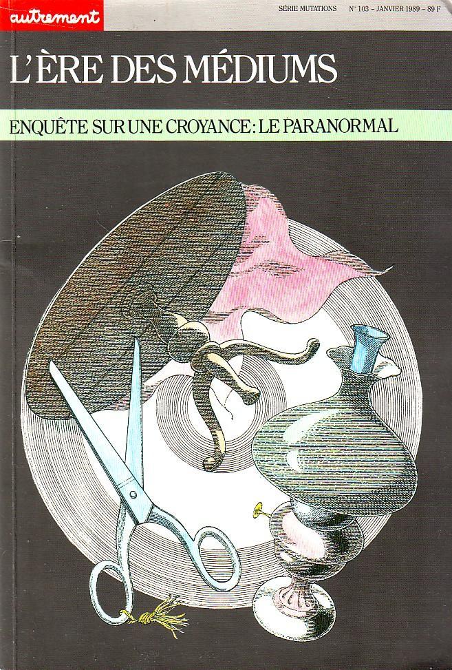 Série Mutations N°103 - l'ère des médiums, enquête sur une croyance: le paranormal - LOUIS René