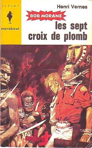 Bob Morane N°246 - les sept croix: VERNES Henri