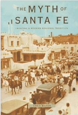 The myth of Santa Fé - creating a modern regional tradition -