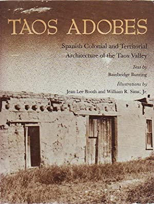 Taos Adobes - Spanish Colonial and Territorial Architecture of the Taos Valley