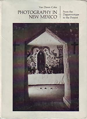 Photography in New Mexico fron the daguerreotype to the presnt