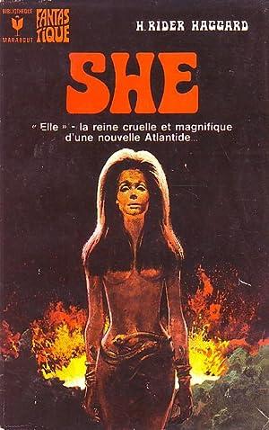 "She. -""Elle"" la reine cruelle et magnifique: RIDER HAGGARD H."