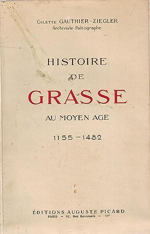 Histoire de Grasse au Moyen-Âge 1155-1482.: GAUTHIER-ZIEGLER Gilette (Archiviste - Paléographe)