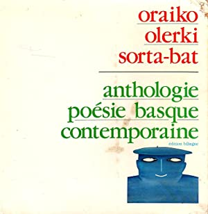 Oraiko olerki sortat-bat / Anthologie poésie basque contemporaine