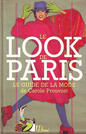 Le look de Paris - le guide de la mode de Carole Prouvost -