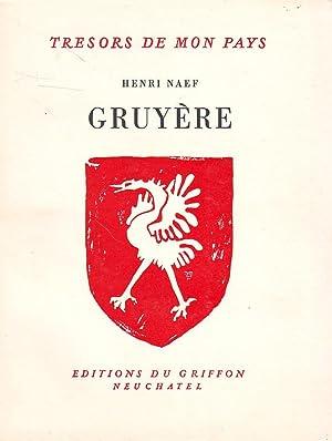Grevîre ou Gruyère; Un comté, une province.: NAEF Henri
