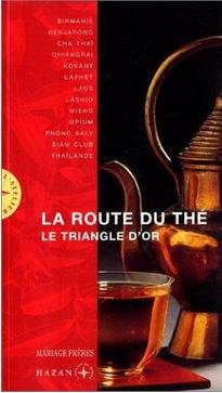 La route du thé , le triangle d'or.