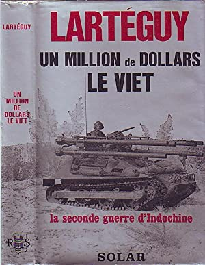 Un million de dollars, le viet - la seconde guerre d'Indochine -