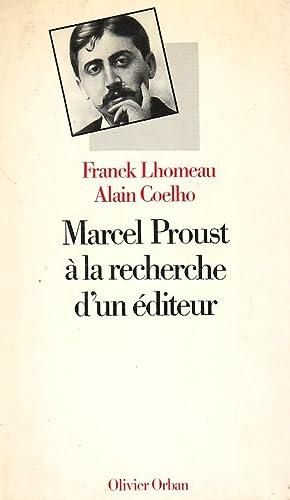 Marcel Proust à la recherche d'un éditeur: LHOMEAU Franck &