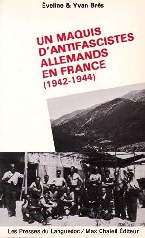 Un maquis d'antifascistes allemands en France (1942-1944): BRES Eveline &