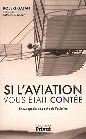 Si l'aviation vous était contée - Encyclopédie de poche de l'aviation -