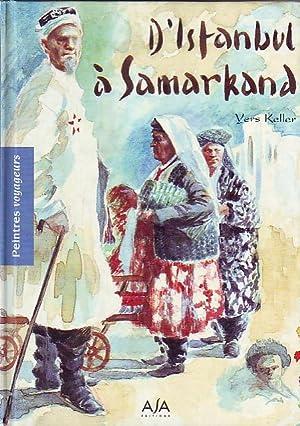 D'Istambul à Samarkand: KELLER Yers
