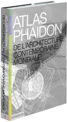 Atlas Phaidon de l'Architecture contemporaine mondiale - 1052 batiments, 656 architectes, 75 pays...