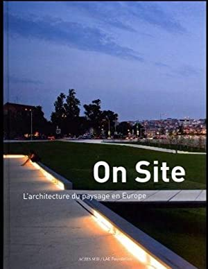 On site - L'architecture du paysage en Europe -