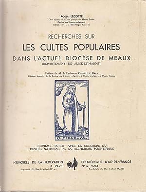 Recherche sur les cultes populaires dans l'actuel diocèse de Meaux: Lecotté Roger