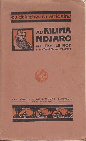 Les défricheurs africains au Kilimandjaro: Monseigneur Le Roy