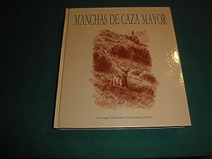 Manchas de caza mayor. 1ª edicion: Jesus Angel Cecilia Gomez y Emilia Martinez Garrido
