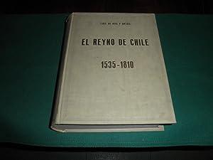 El Reyno de Chile 1535 - 1810.: Luis Roa y