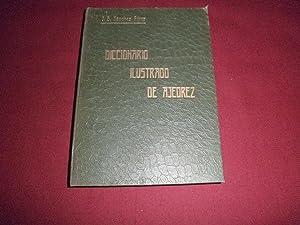 Diccionario ilustrado de ajedrez. Esta obra contiene todos los terminos tecnicos y vulgares ...