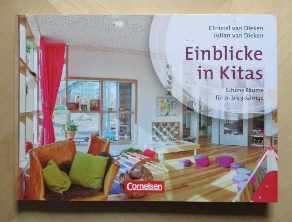 Kinder von 0 bis 3 - Praxis: Einblicke in Kitas: Schöne Räume für 0-3-Jährige. - van Dieken, Christel und Julian van Dieken