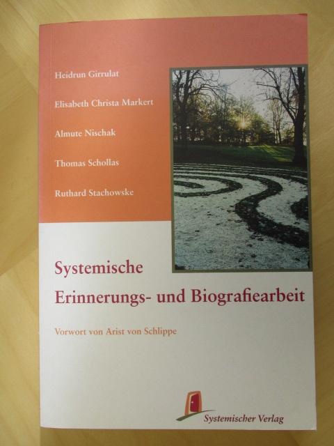 Systemische Erinnerungs- und Biografiearbeit - Girrulat, Heidrun, Elisabeth Christa Markert Almute Nischak u. a.