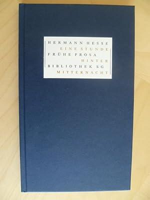 Eine Stunde hinter Mitternacht: Frühe Prosa (Bibliothek: Hesse, Hermann: