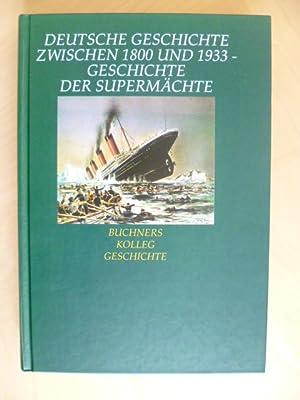 Deutsche Geschichte zwischen 1800 und 1933 -: Golecki, Anton, Klaus