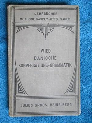 Dänische Konversations-Grammatik. Methode Gaspey-Otto-Sauer.: Wied, Karl: