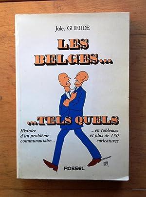 Les belges. tels quels. Histoire d'un problème: Gheude, Jules